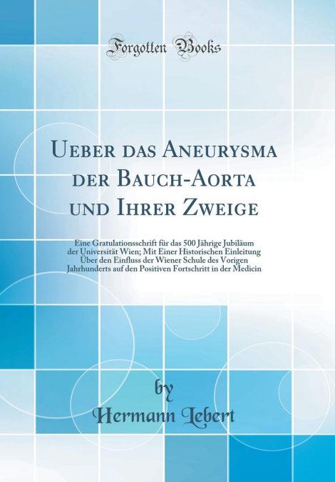 UEBER DAS ANEURYSMA DER BAUCH-AORTA UND IHRER ZWEIGE | HERMANN ...