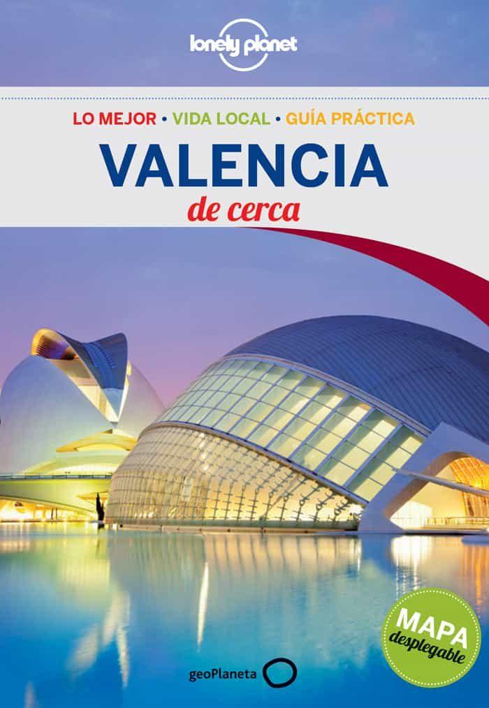 descargar VALENCIA DE CERCA 2014 (2ª ED.) (LONELY PLANET) pdf, ebook
