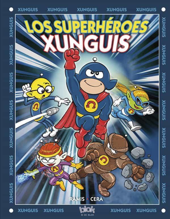 Los Xunguis 29: Superhéroes Xunguis por J. C. Ramis;                                                                                                                                                                                                                                   Joaquin