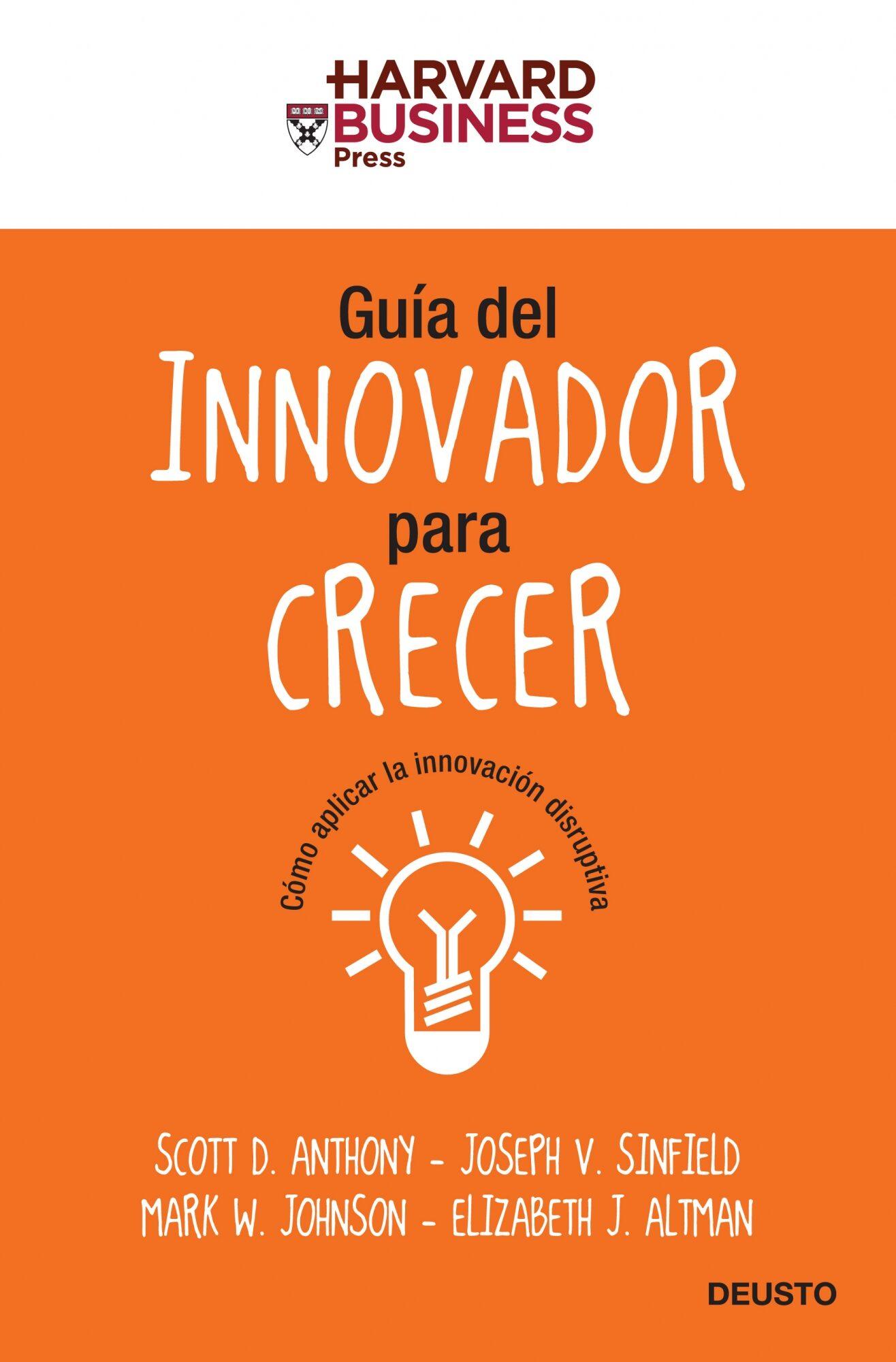 Guia Del Innovador Para Crecer: Como Aplicar La Innovacion Disrup Tiva por Scott D. Anthohy epub