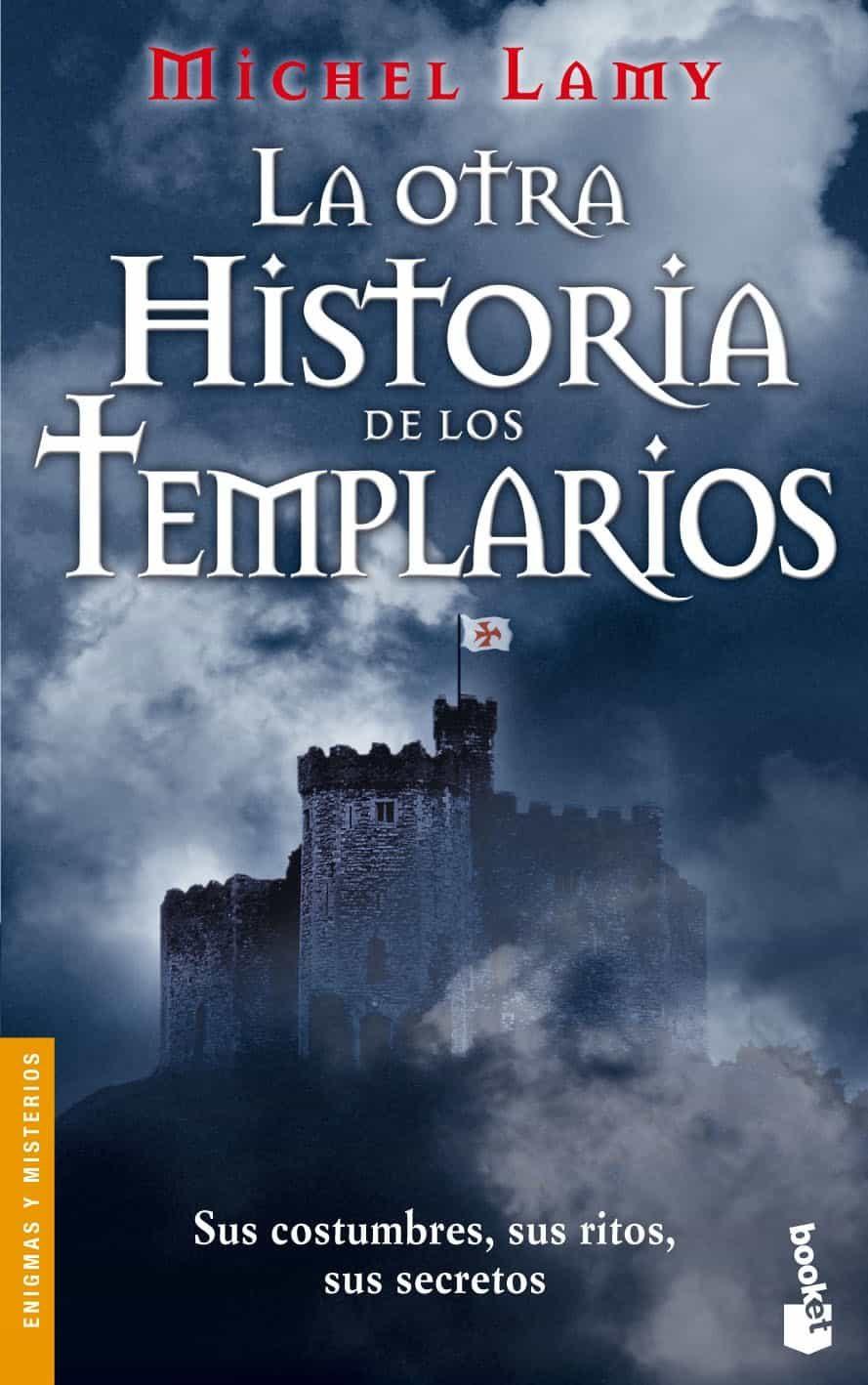 La Otra Historia De Los Templarios por Michel Lamy