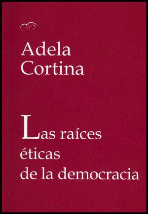 las raices eticas de la democracia-adela cortina-9788437078304
