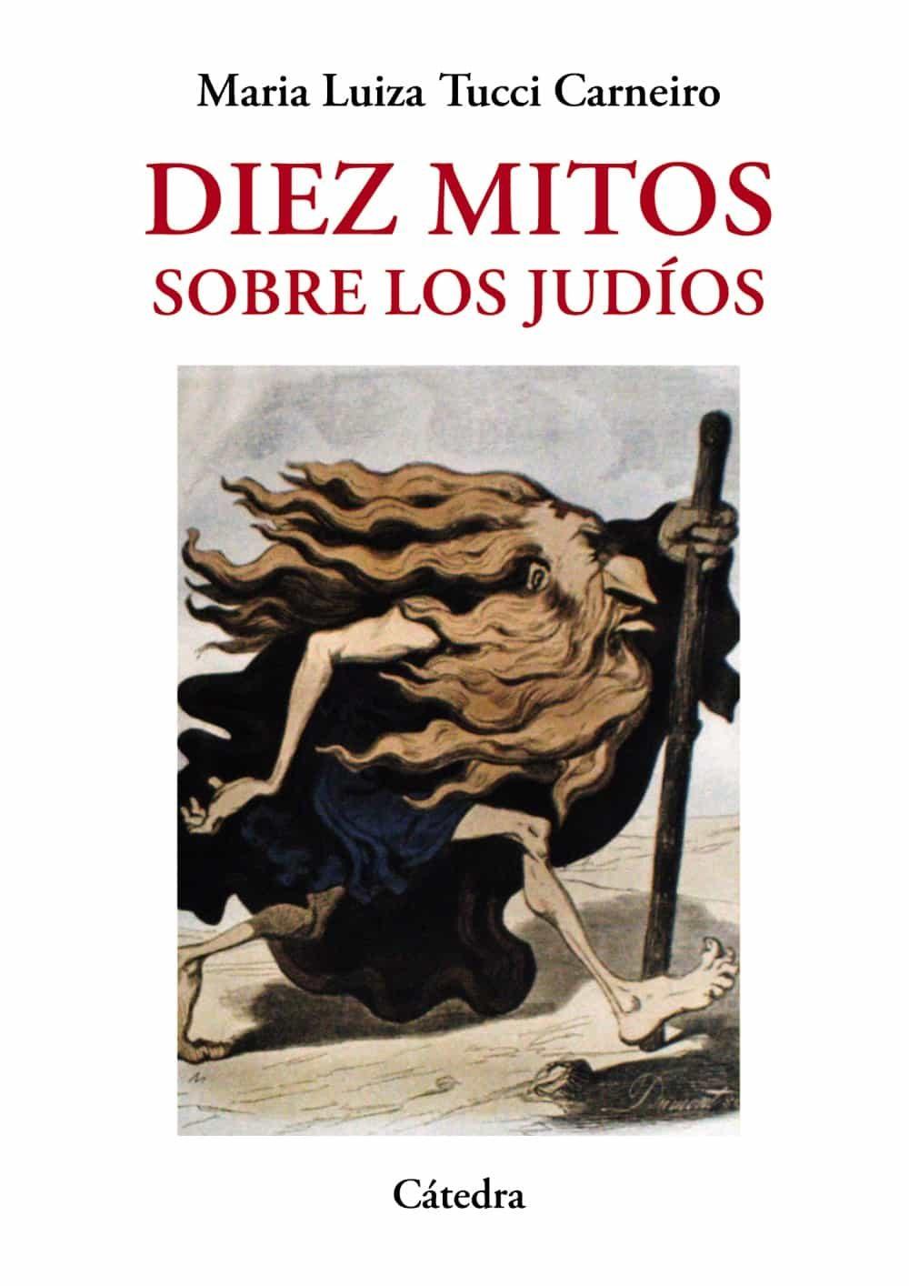Diez mitos sobre los jud os maria luiza tucci carneiro 9788437635804