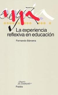 La Experiencia Reflexiva En Educacion por Fernando Barcena epub