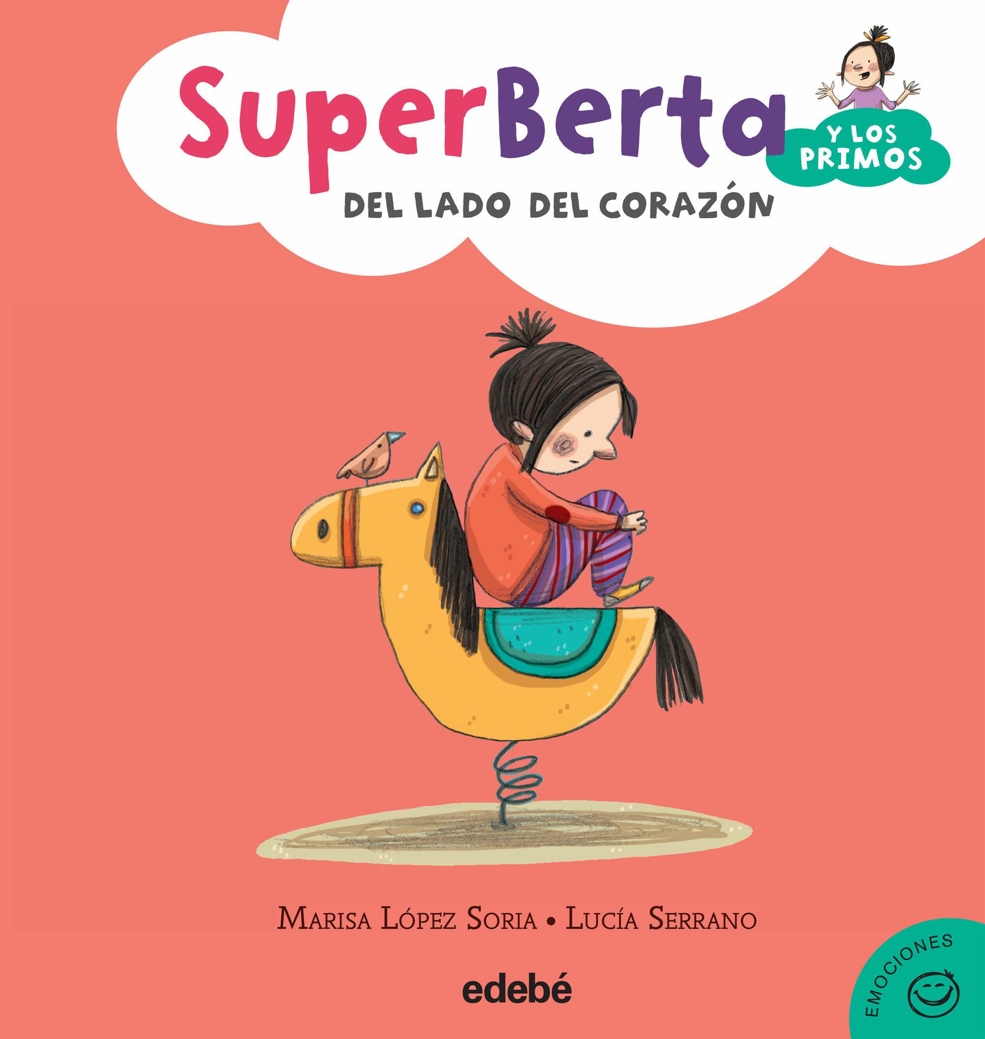 descargar EMOCIONES 3. SUPERBERTA Y LOS PRIMOS: DEL LADO DEL CORAZÓN pdf, ebook