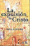 La Expulsion De Cristo por Rosa Alberoni
