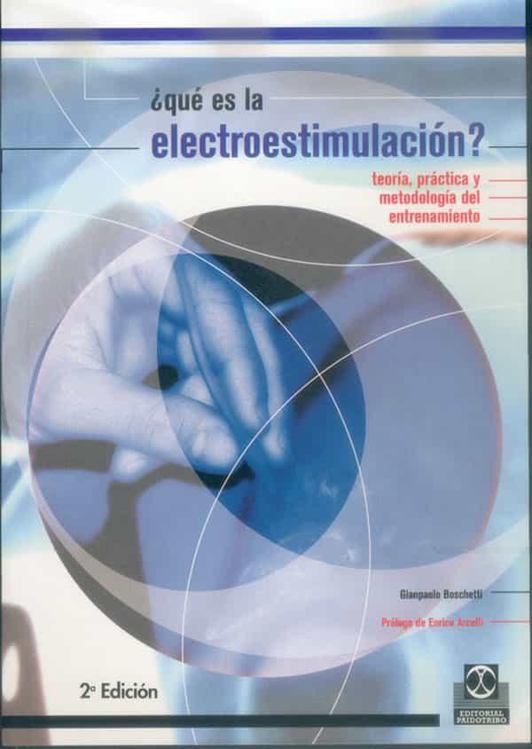 ¿que es la electroestimulacion?: teoria, practica y metodologia d el entrenamiento-gianpaolo boschetti-9788480195904