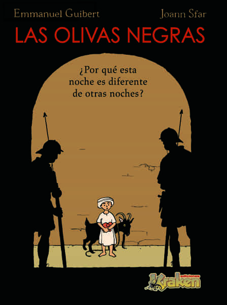 Las Olivas Negras por Emmanuel Guibert;                                                                                    Joann Sfar