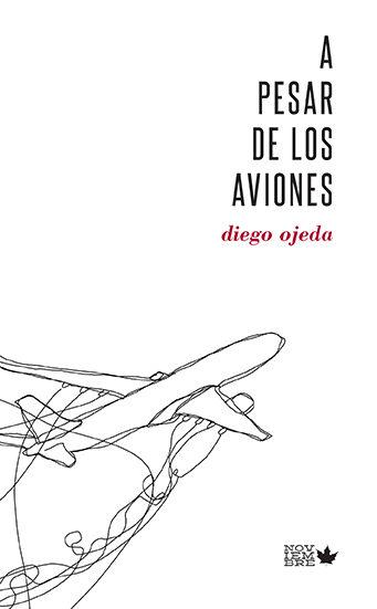 a pesar de los aviones-diego ojeda-9788494134104