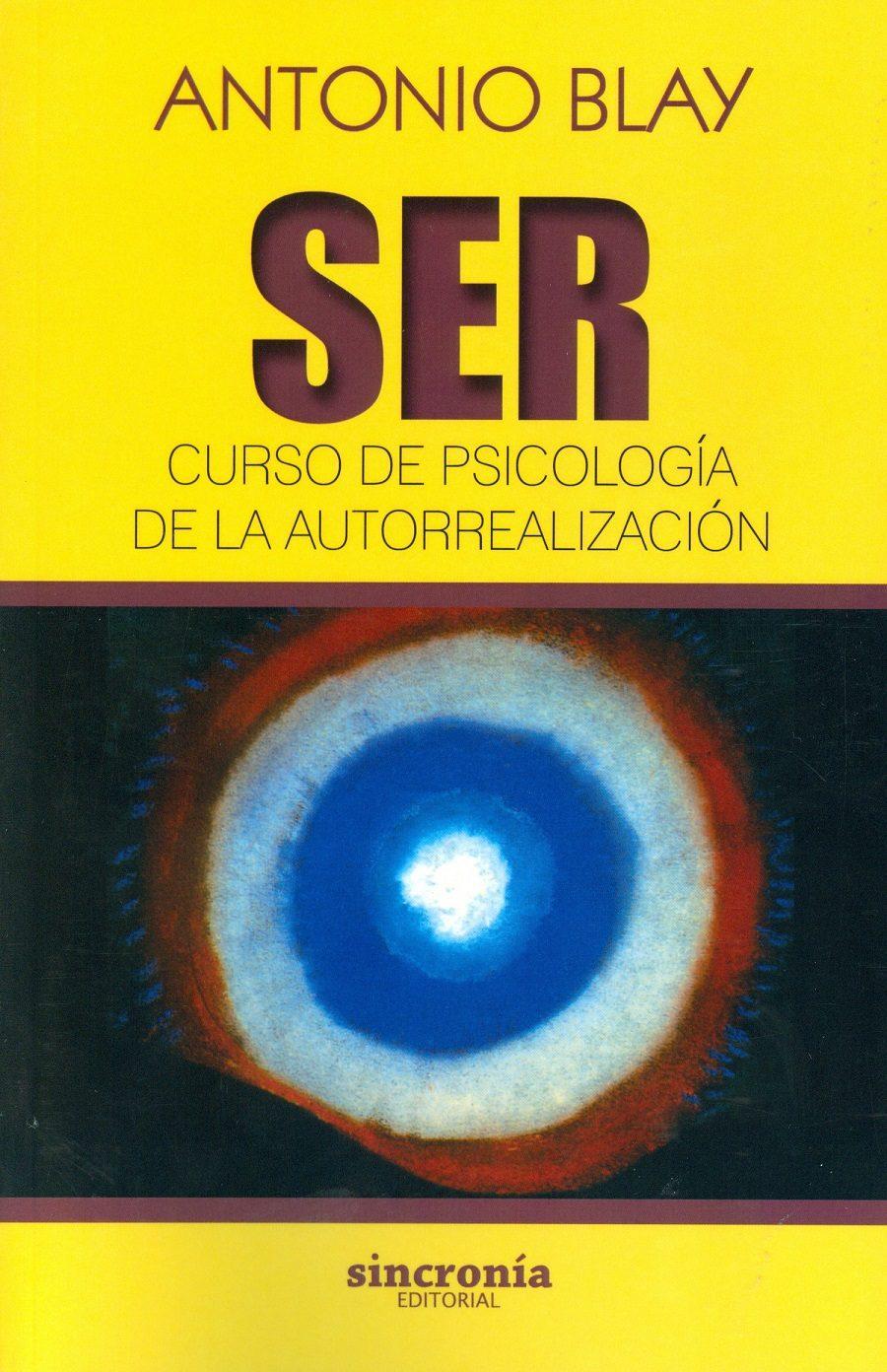 ser: curso de psicología de la autorrealización-antonio blay-9788494586804