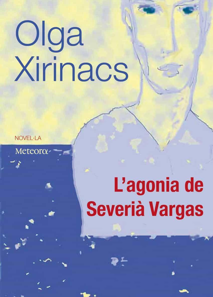 L Agonia De Severia Vargas por Olga Xirinacs
