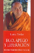 Ego, Apego Y Liberacion. Un Curso De Meditacion En Cinco Dias por Thubten Yeshe epub