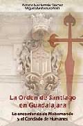 La Orden De Santiago En Guadalajara por Antonio Marchamalo Sanchez;                                                                                    Miguel Marchamalo Main