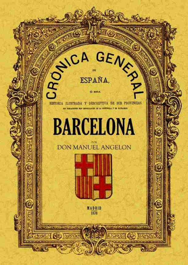 Cronica De La Provincia De Barcelona  (ed. Facs. Rubio, Grilo Y V Itturi 1870 Madrid) por Manuel Angelon epub