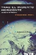 Tras El Incierto Horizonte: La Saga De Los Heechee 2 por Frederik Pohl