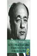 La Improvisacion Del Alma; El Asesino Sin Gajes; El  Nuevo Inquil Ino por Eugene Ionesco