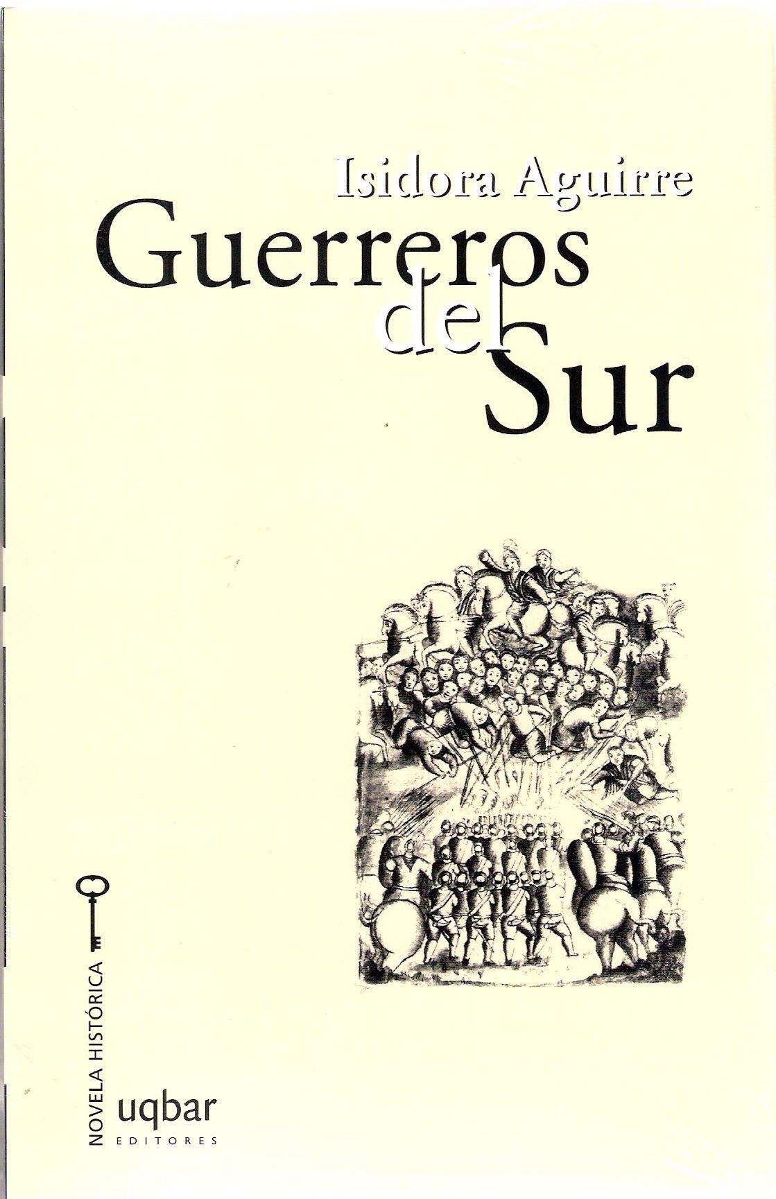 Guerreros del sur ebook isidora aguirre 9789568601904