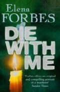 Die With Me por Elena Forbes epub