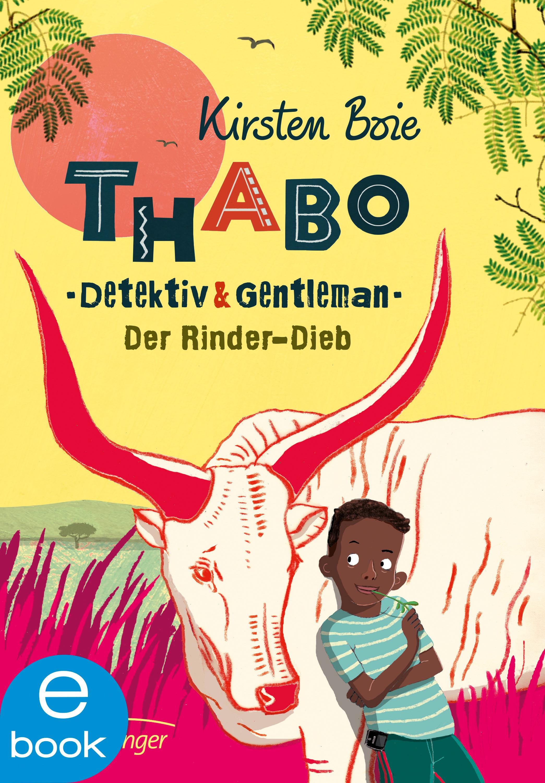 Thabo, Detektiv Und Gentleman Der Rinderdieb (ebook)kirsten Boie
