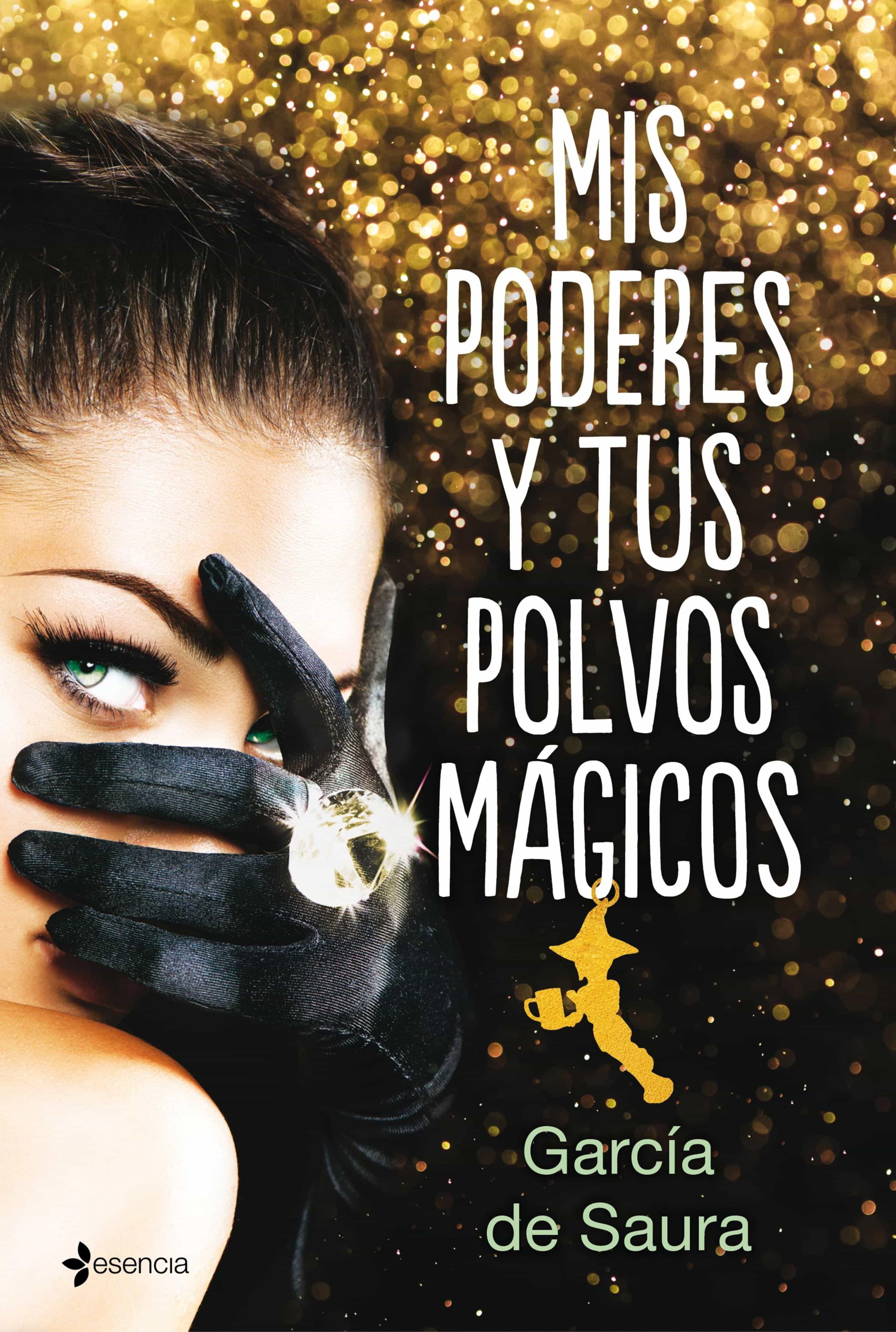 mis poderes y tus polvos mágicos (ebook)-carmen maria garcia de saura-9788408193814