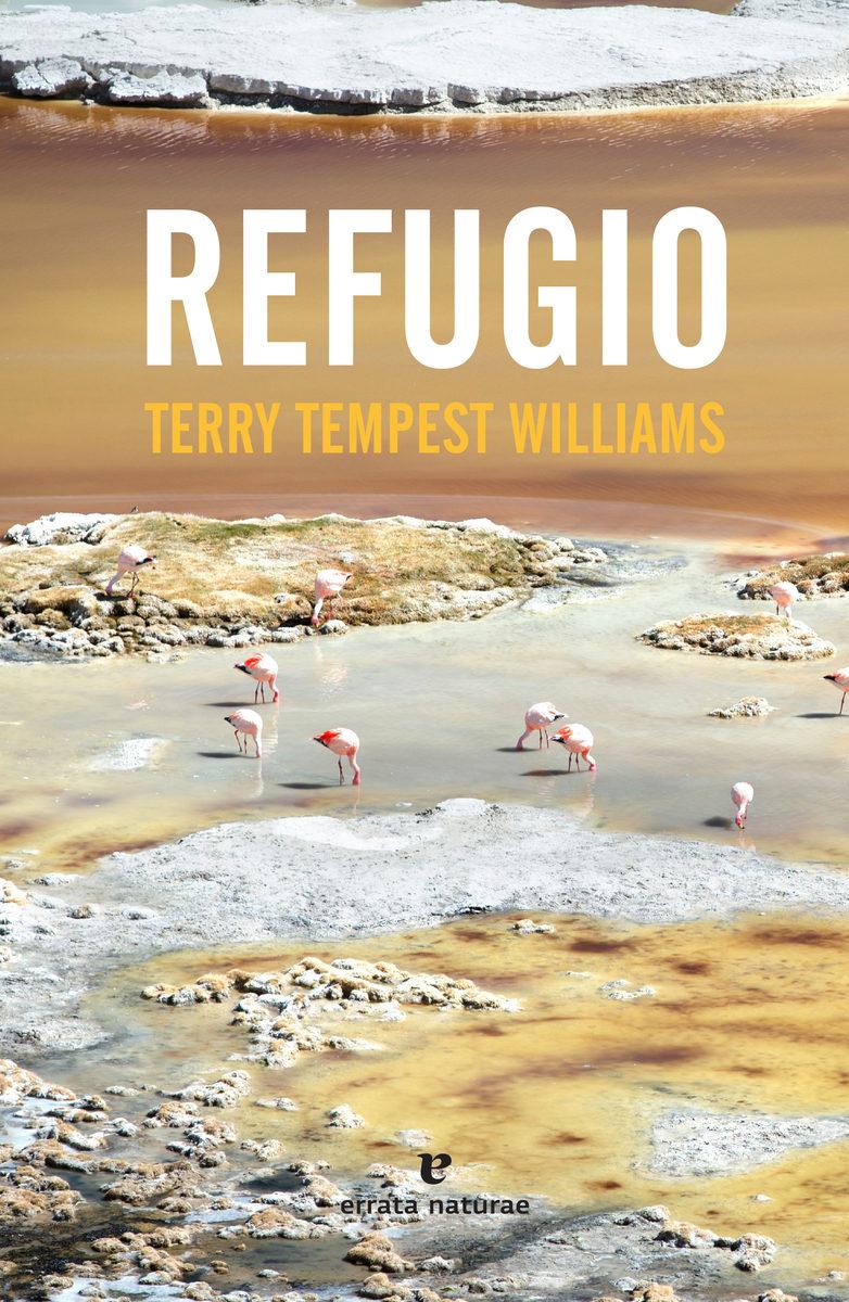 Refugio por Terry Tempest Williams