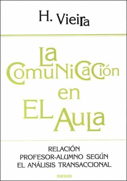 La Comunicacion En El Aula:  Relación Profesor-alumno Segun El An Alisis Transaccional por Helena Vieira epub