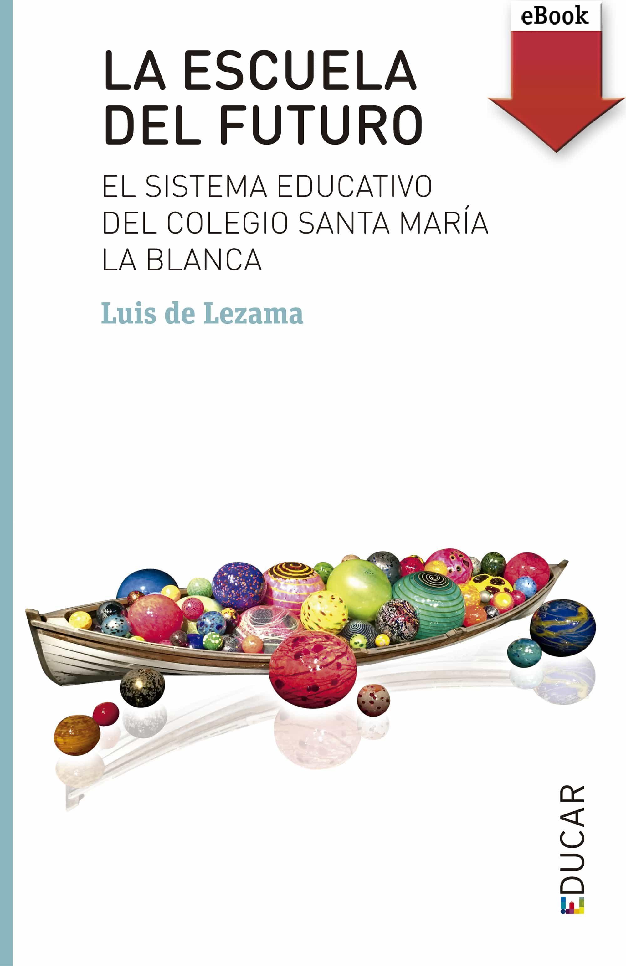 La Escuela Del Futuro (ebook-epub)   por Luis De Lezama