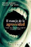 El Manejo De La Agresividad: Manual De Tratamieto Completo Para P Rofesionales por Raymond Chip Tafrate;                                                                                    Howard Kassinove epub