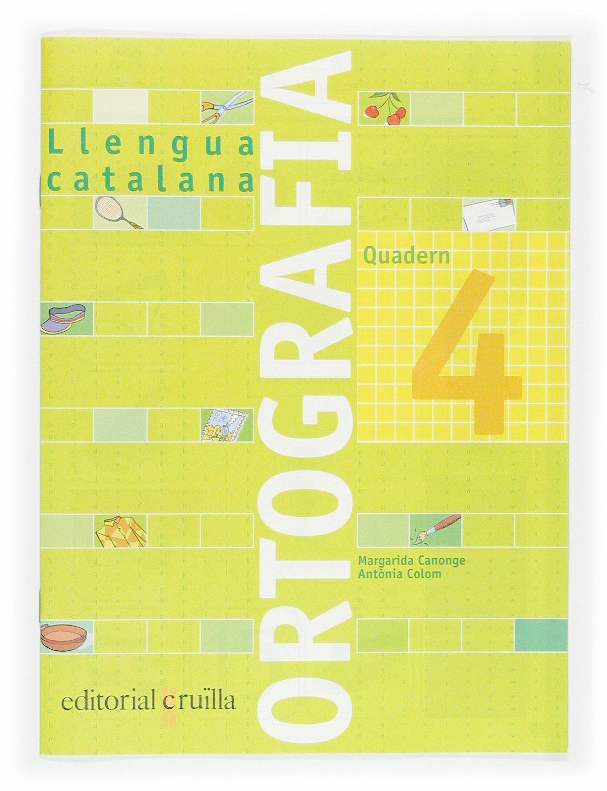 Quadern Ortografia Catalana Nº 4 (primaria) por Margarida Canonge;                                                                                    Antonia Colom