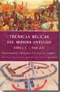 Tecnicas Belicas Del Mundo Antiguo 3000 Ac / 500 Dc : Equipamient O, Tecnicas Y Tacticas De Combate por Vv.aa.