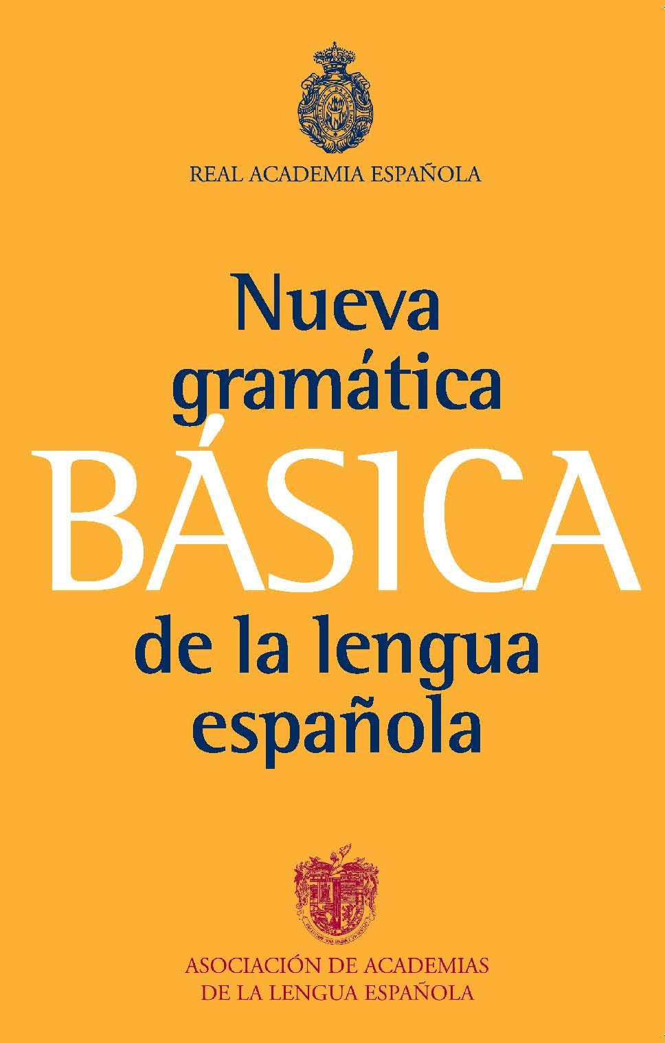 Nueva Gramatica Basica De La Lengua Española por Real Academia Española;                                                           Asoc. De Academias Lengua Española