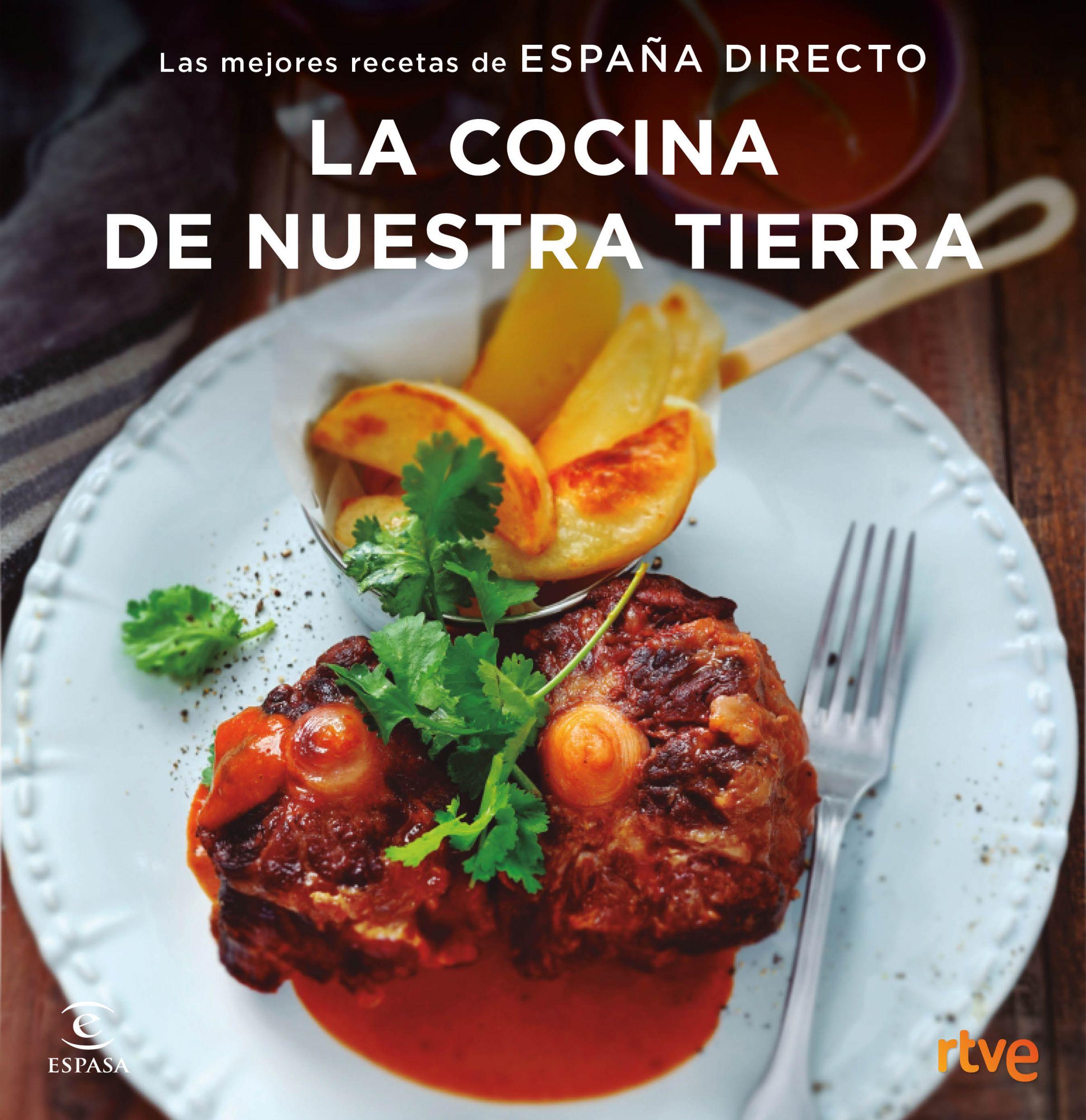 La Cocina De Nuestra Tierra: Las Mejores Recetas De España Directo por Vv.aa.