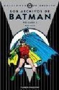 Los Archivos De Batman Nº 6 por Bill Finger;                                                                                    Bob Kane;                                                                                    Edmond Hamilton