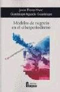 Modelos De Negocio En El Ciberperiodismo por Jesus Flores Vivar;                                                                                    Guadalupe Aguado Guadalupe