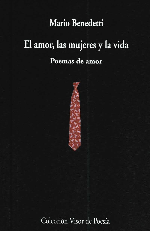 El Amor Las Mujeres Y La Vida Poemas De Amor Mario Benedetti