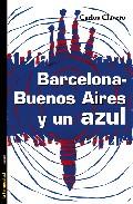 Barcelona - Buenos Aires Y Un Azul por Carlos Clavero epub