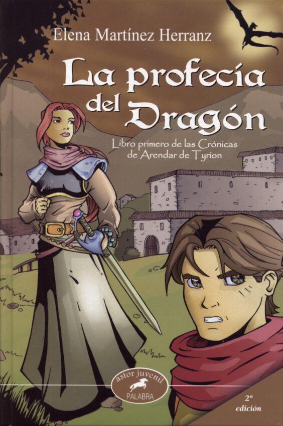 La Profecia Del Dragon (libro Primero: Cronica De Arendar De Tyri On) por Elena Martinez Herranz Gratis