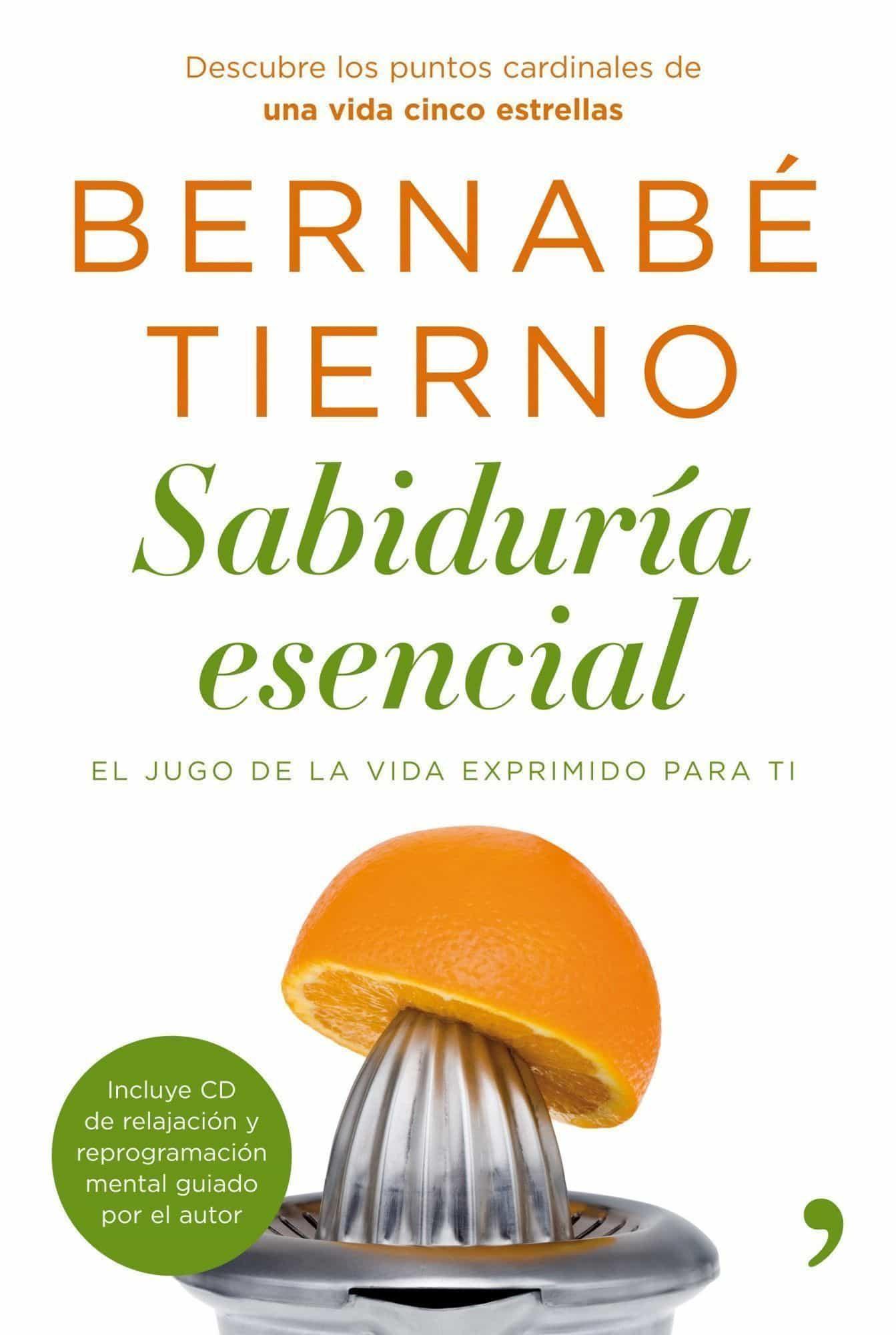 sabiduria esencial: el jugo de la vida exprimido para ti-bernabe tierno-9788484608714