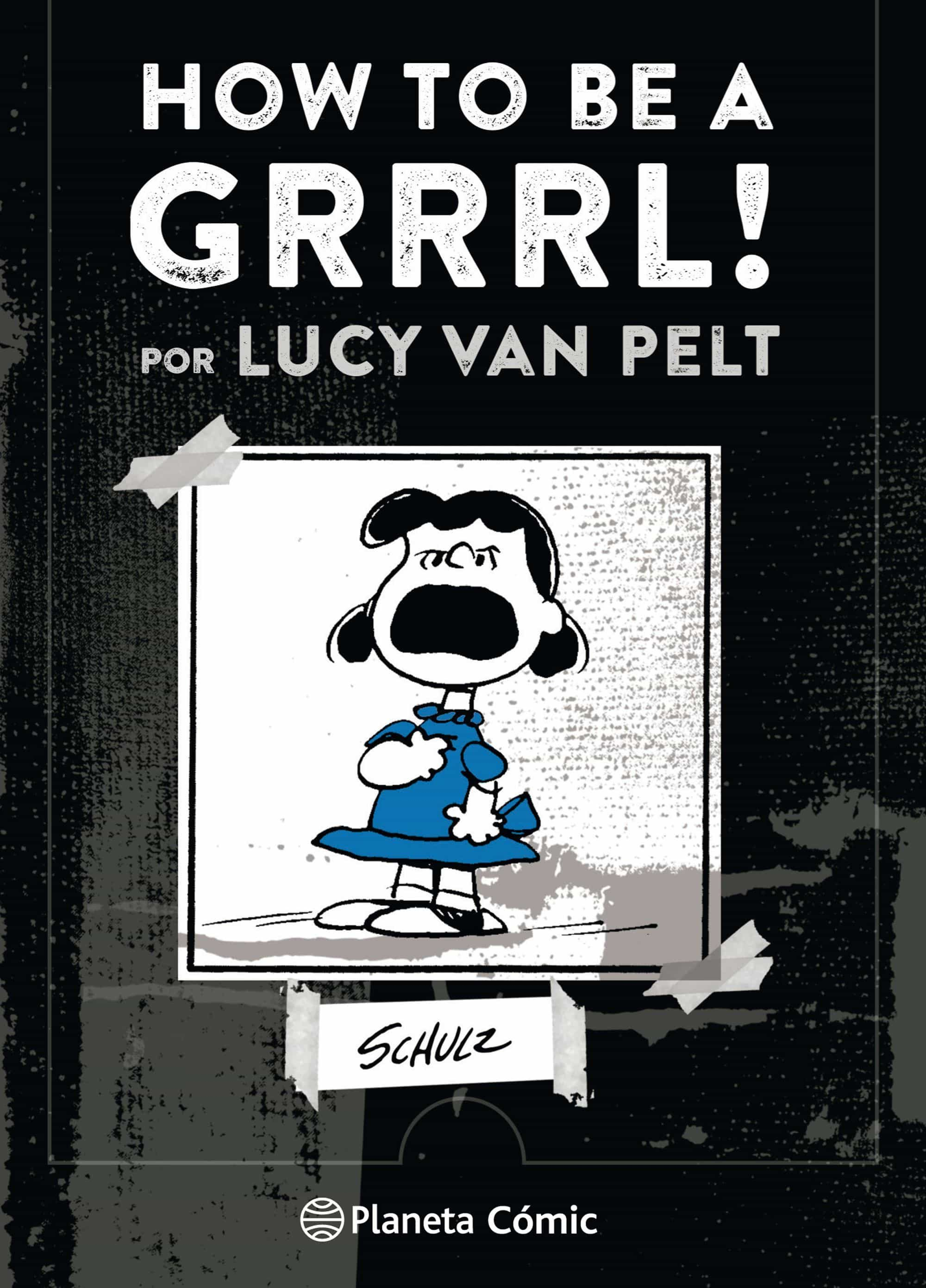 how to be a grrrrrl-charles m. schulz-9788491737414