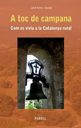 A Toc De Campana. Com Es Vivia A La Catalunya Rural por Jordi Torres epub
