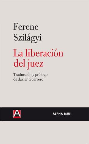 La Liberacion Del Juez por Ferenc Szilagyi
