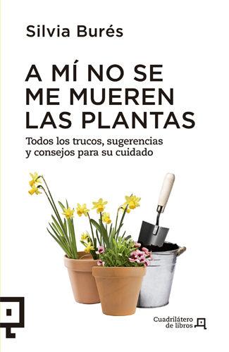 A mi no se me mueren las plantas