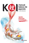 Koi. Manual Basico De Japones por Yoko Nakazawa