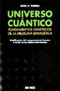 Universo Cuantico. Fundamentos Cientificos De La Medicina Energet Ica por Raul Torres Gratis