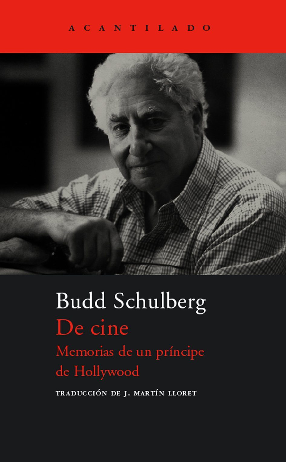 De Cine: Memorias De Un Príncipe De Hollywood por Budd Schulberg