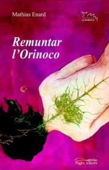 Remuntar L Orinoco por Mathias Enard epub