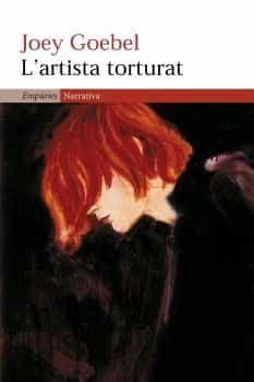 L Artista Torturat por Joey Goebel epub