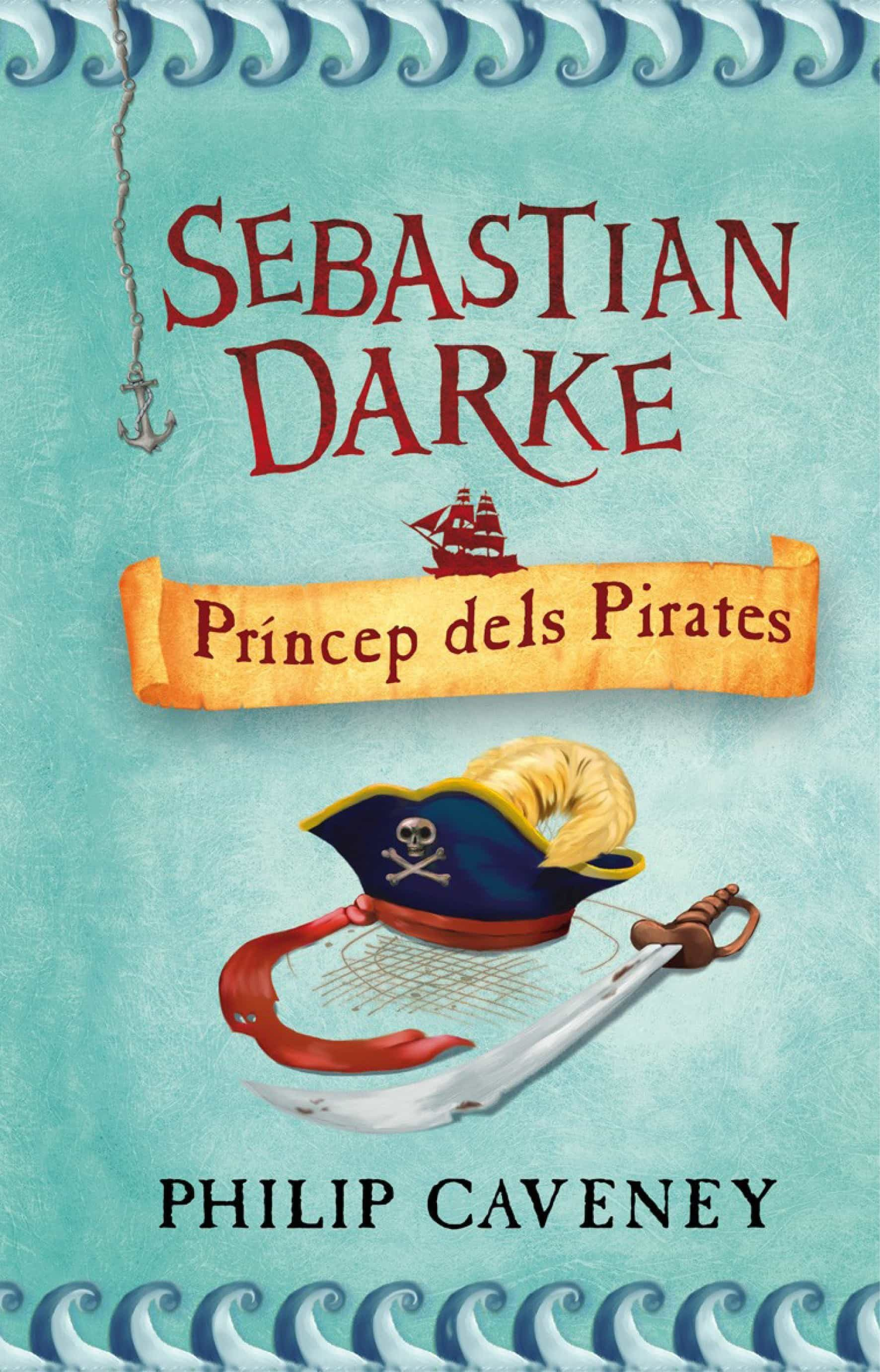 Sebastian Darke: Princep Dels Pirates por Philip Caveney