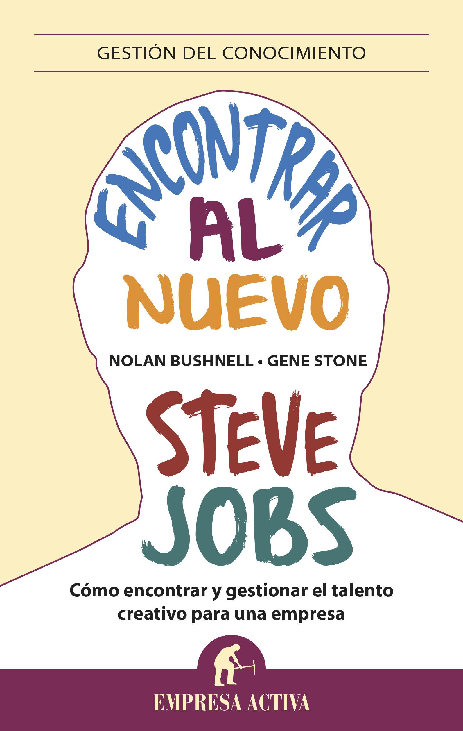 Encontrar Al Nuevo Steve Jobs (ebook)nolan Bushnellgene Stone 9788499447414