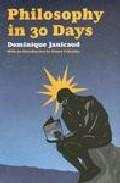 Philosophy In 30 Days por Dominique Janicaud;                                                                                                                                                                                                          Introduction By Simon Critc Gratis